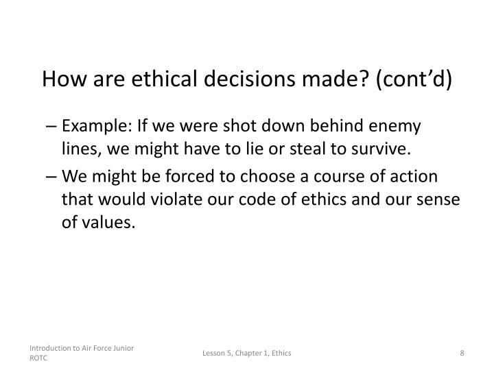 How are ethical decisions made? (cont'd)