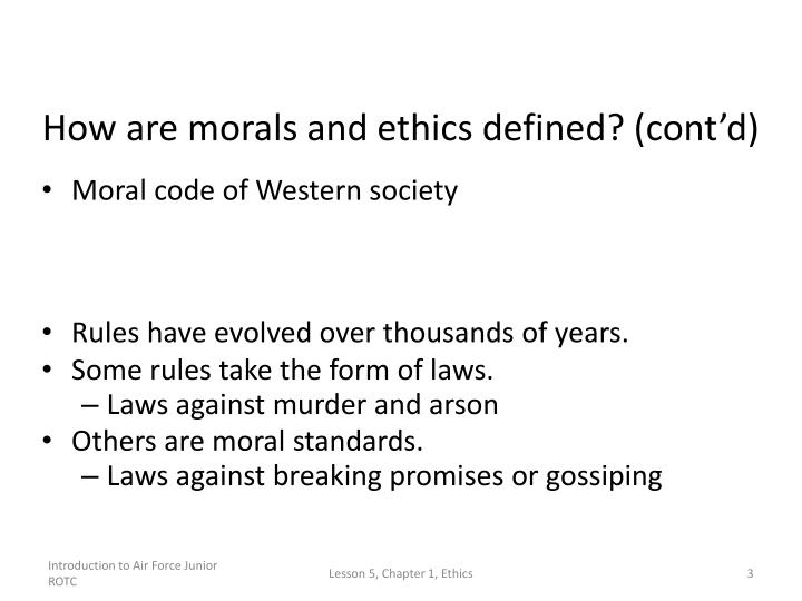 How are morals and ethics defined cont d