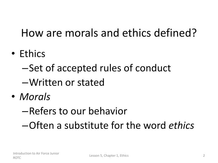 How are morals and ethics defined