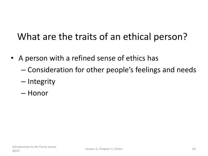 What are the traits of an ethical person?