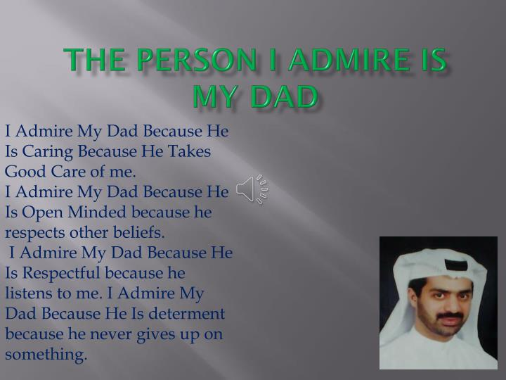 essay about my admire father I admire my father essay - fast and trustworthy services from industry top  company use this service to get your profound review handled on time allow the .