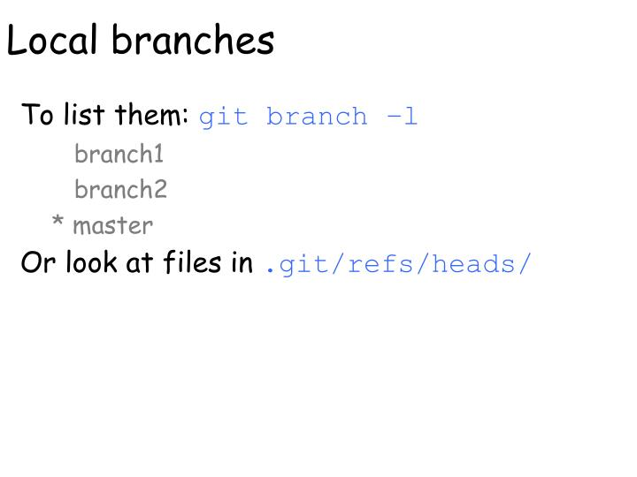 Local branches