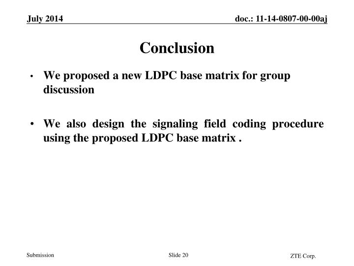 We proposed a new LDPC base matrix for group discussion