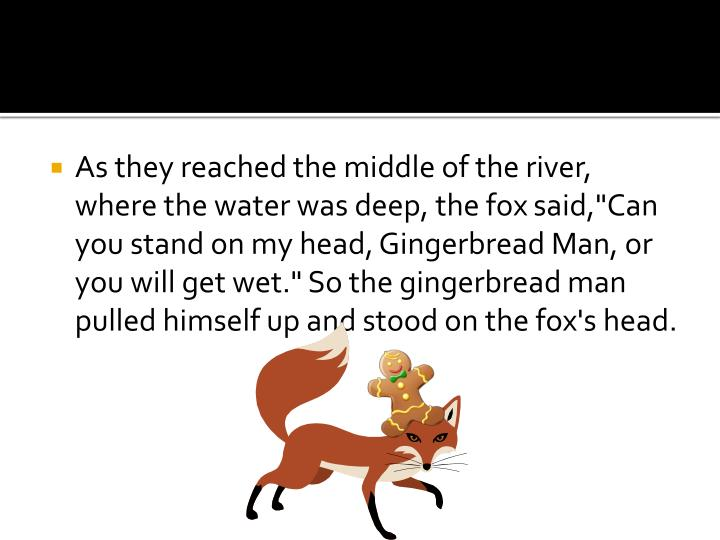 As they reached the middle of the river, where the water was deep, the fox