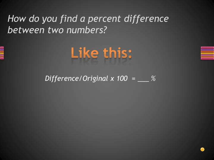 How do you find a percent difference between two numbers?