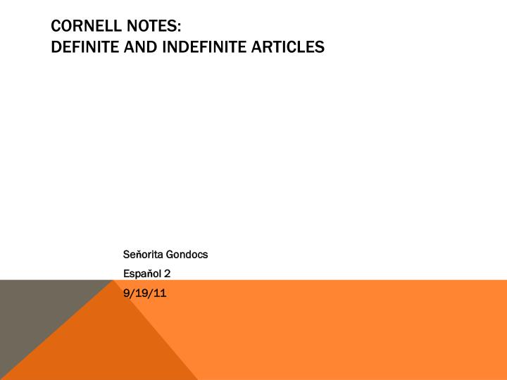 Cornell notes definite and indefinite articles