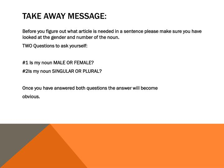 Take Away Message:
