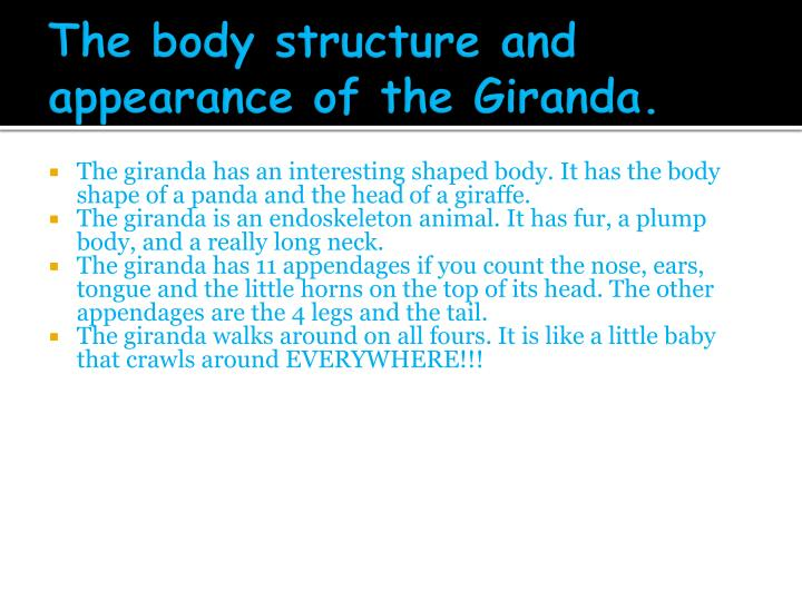 The body structure and appearance of the giranda