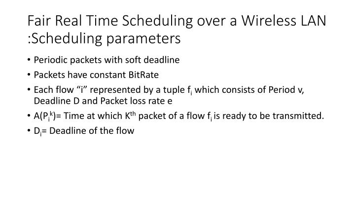 Fair Real Time Scheduling over a Wireless LAN