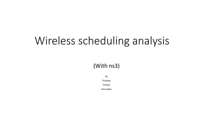 wireless scheduling analysis