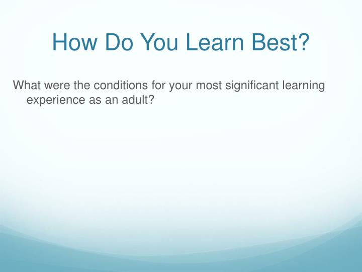 How Do You Learn Best?