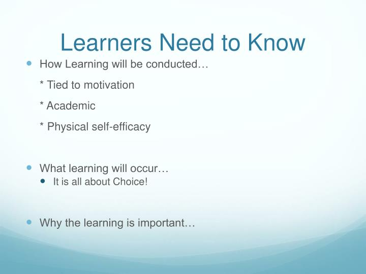 Learners Need to Know