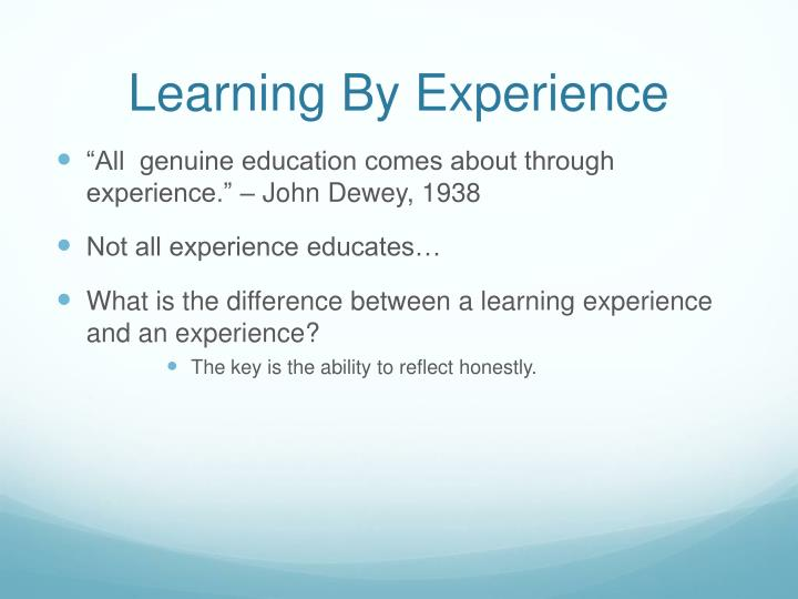 Learning By Experience