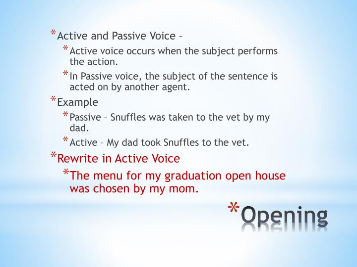 Active and Passive Voice –
