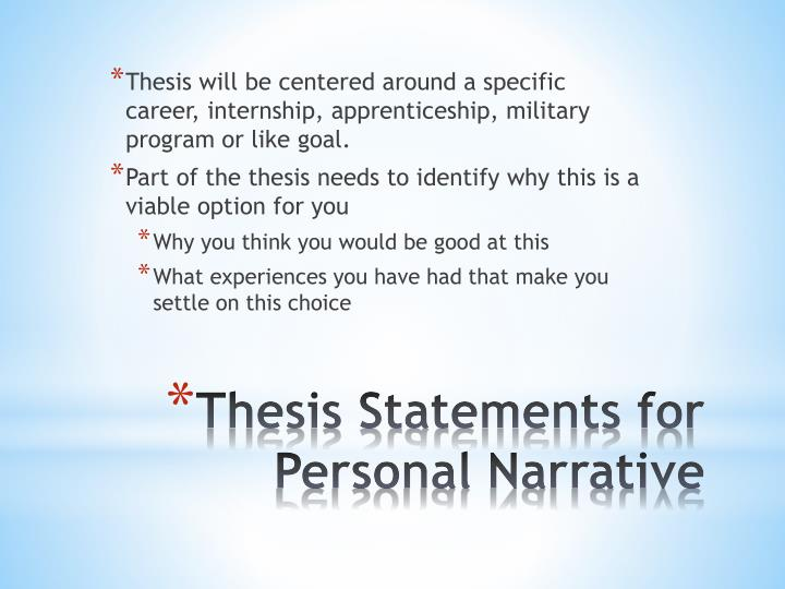 Thesis will be centered around a specific career, internship, apprenticeship, military program or like goal.