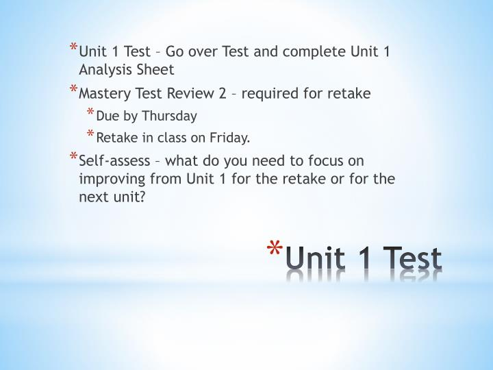 Unit 1 Test – Go over Test and complete Unit 1 Analysis Sheet