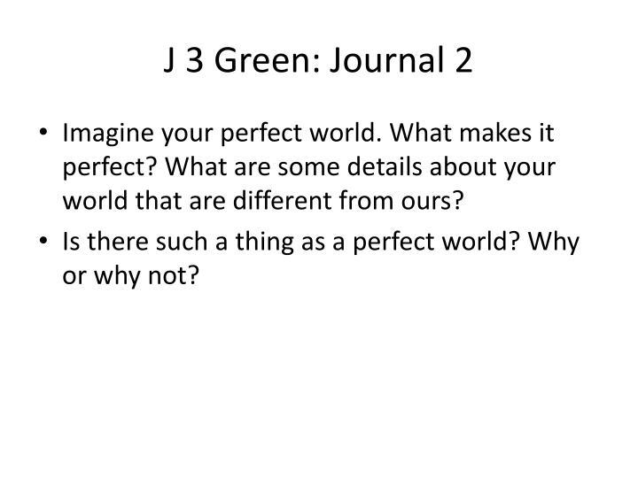 J 3 Green: Journal 2