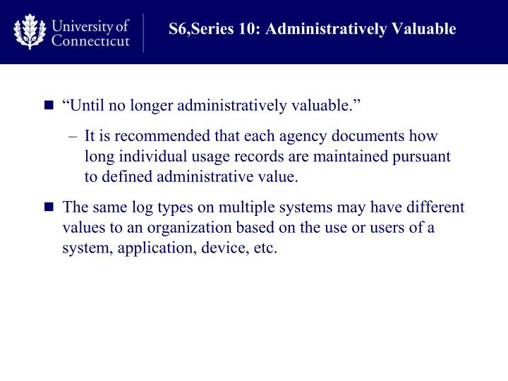 S6,Series 10: Administratively Valuable