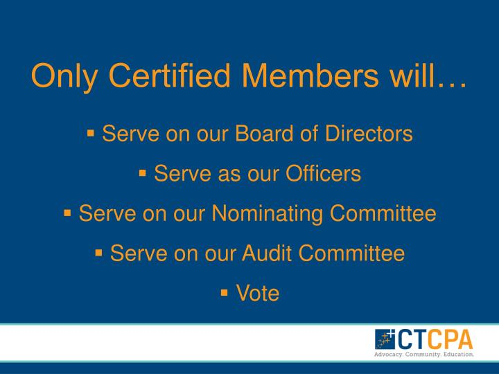 Only Certified Members will…