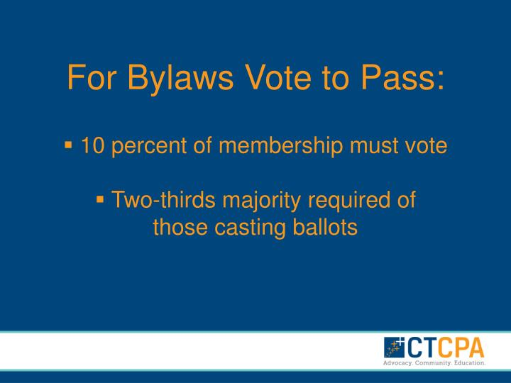 For Bylaws Vote to Pass: