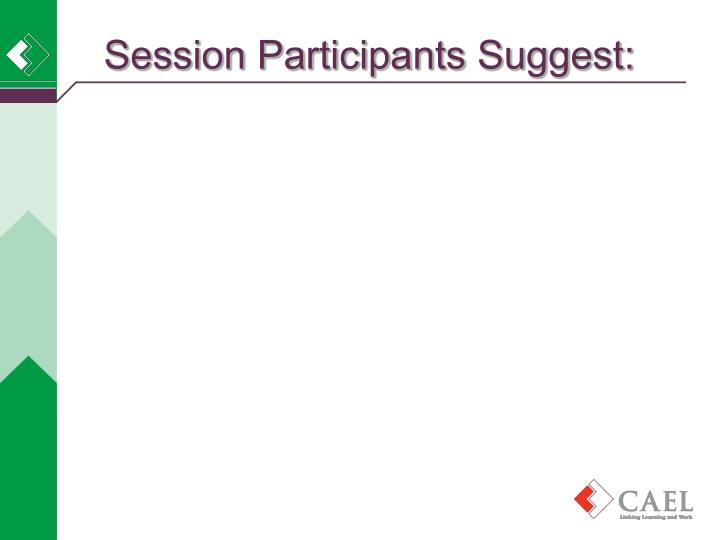 Session Participants Suggest: