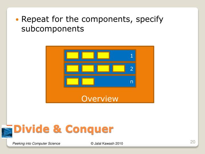 Repeat for the components, specify subcomponents