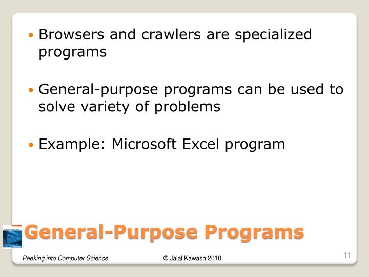 Browsers and crawlers are specialized programs
