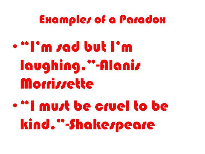 Examples of a Paradox