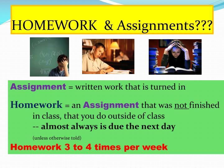 HOMEWORK  & Assignments???