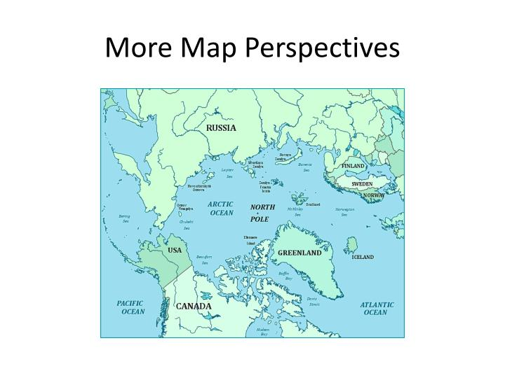 More Map Perspectives