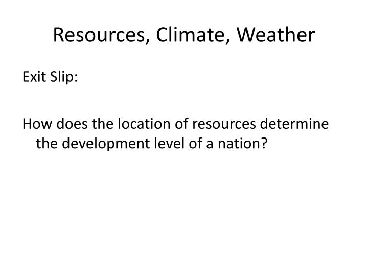 Resources, Climate, Weather