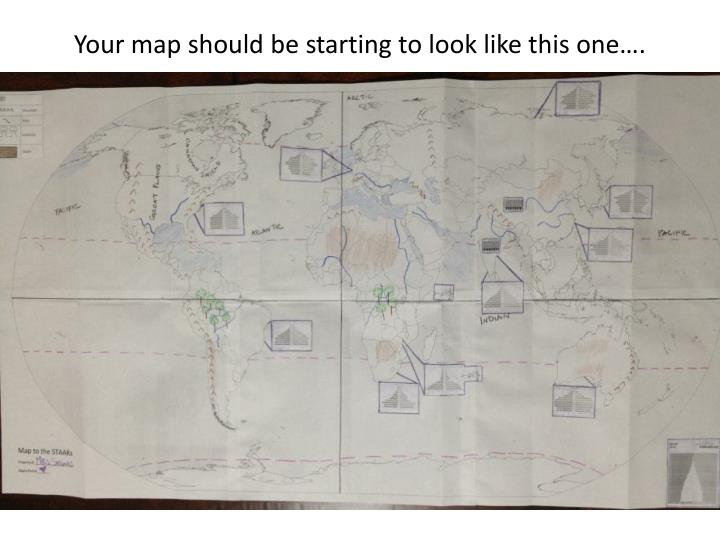 Your map should be starting to look like this one….