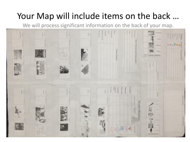 Your Map will include items on the back …