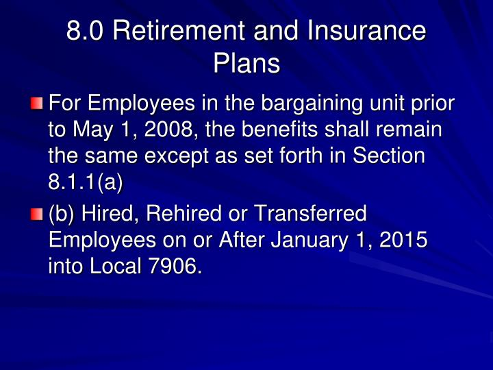 8.0 Retirement and Insurance Plans