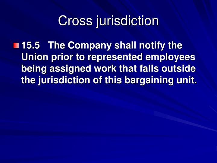 Cross jurisdiction