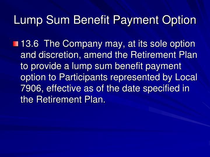 Lump Sum Benefit Payment Option