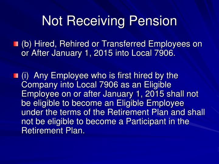 Not Receiving Pension