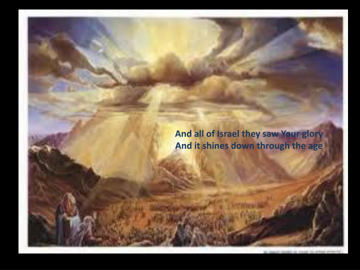 And all of Israel they saw Your glory