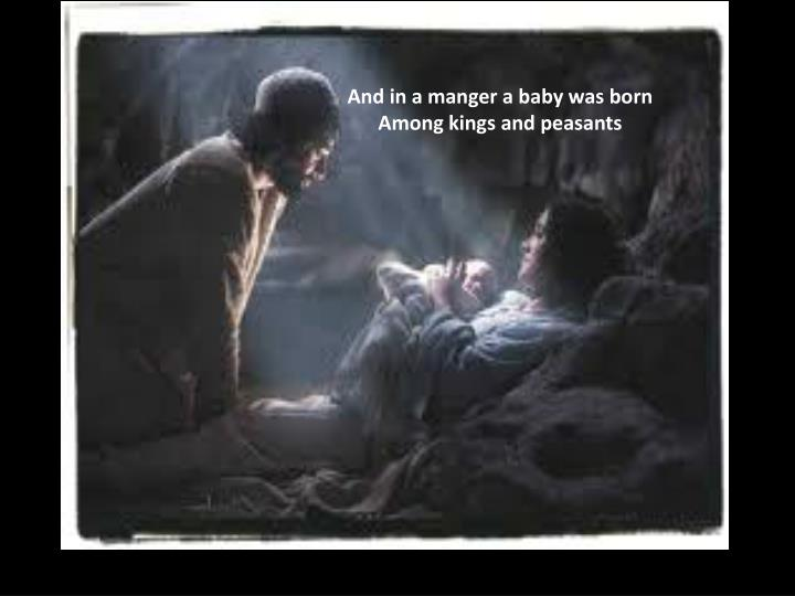 And in a manger a baby was born