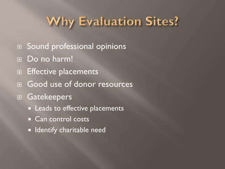 Why Evaluation Sites?