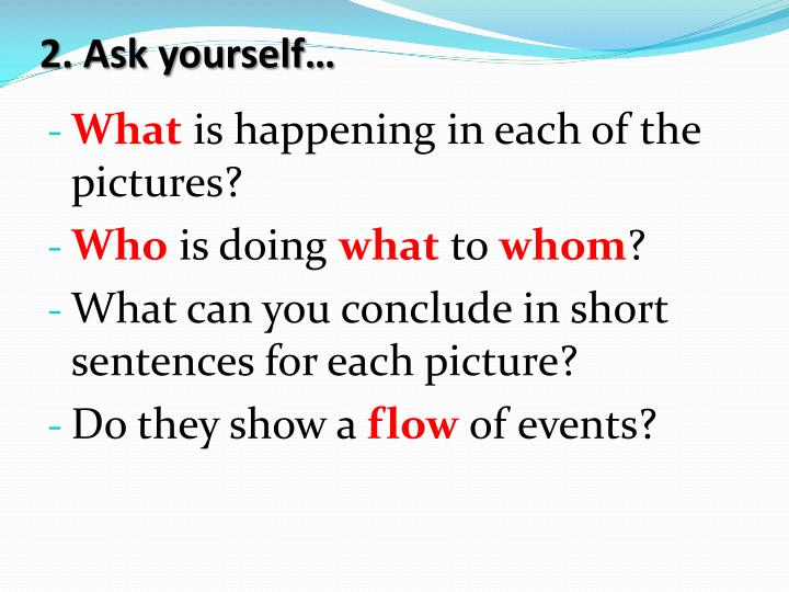 2. Ask yourself…