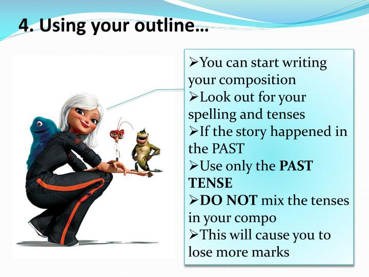 4. Using your outline…