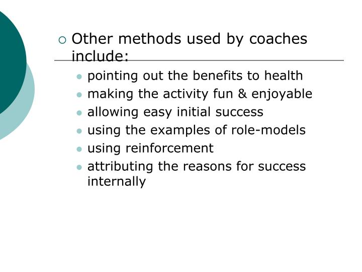 Other methods used by coaches include: