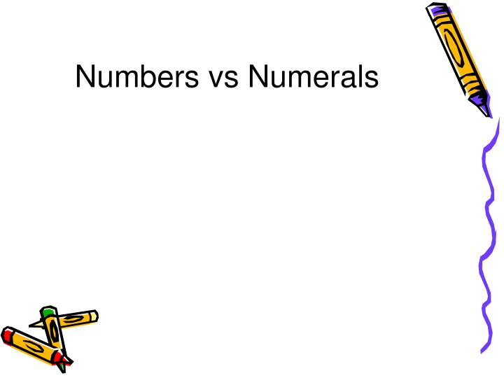 Numbers vs Numerals