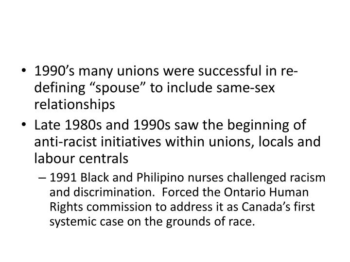 """1990's many unions were successful in re-defining """"spouse"""" to include same-sex relationships"""