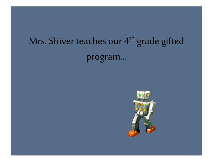 Mrs. Shiver teaches our 4