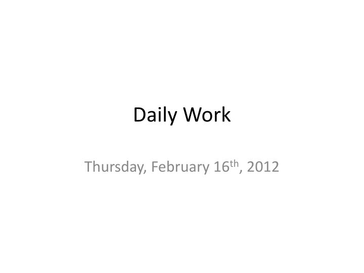 Daily Work