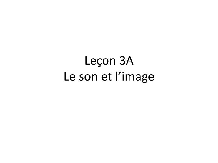 Le on 3a le son et l image