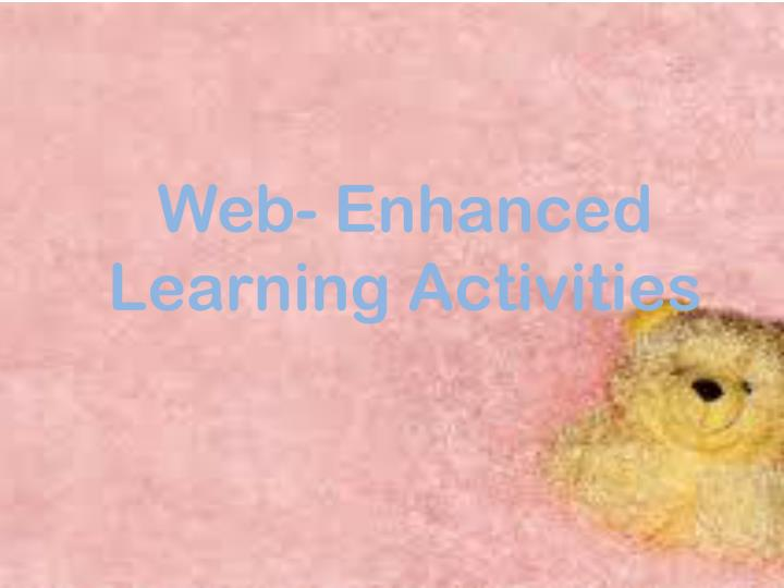 Web- Enhanced Learning Activities
