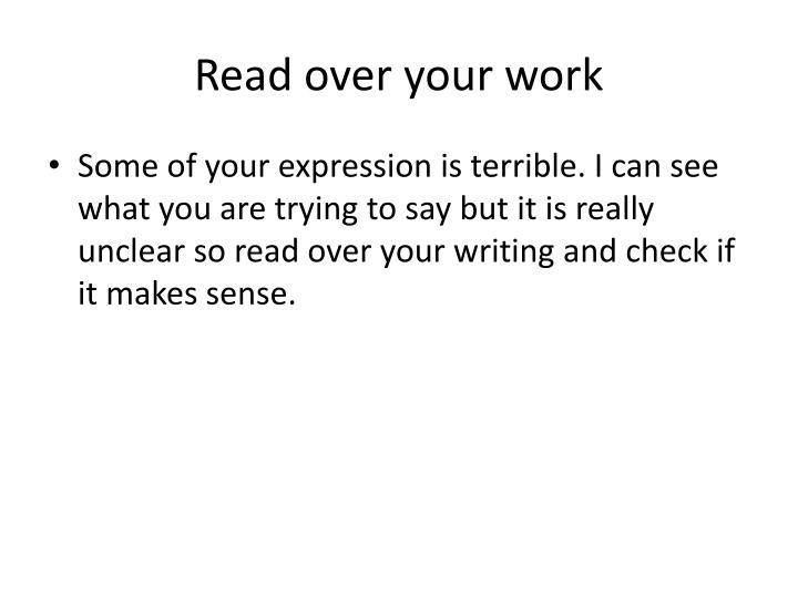 Read over your work